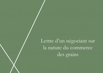 Lettre d'un négociant sur la liberté du commerce des grains (1763)