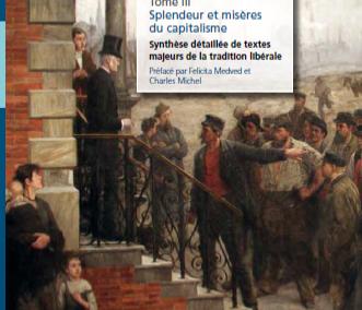 La tradition de la liberté – Tome III  – Splendeur et misères du capitalisme (2014)